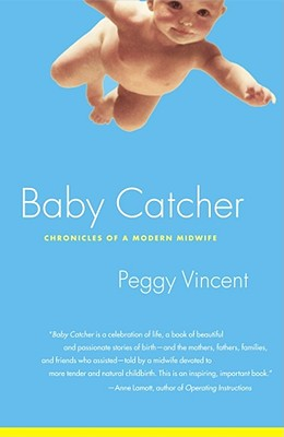 Baby Catcher By Vincent, Peggy