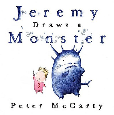 Jeremy Draws a Monster By McCarty, Peter